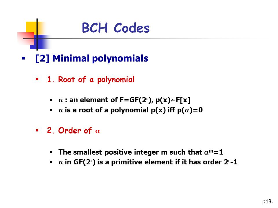 BCH Codes [2] Minimal polynomials 1. Root of a polynomial